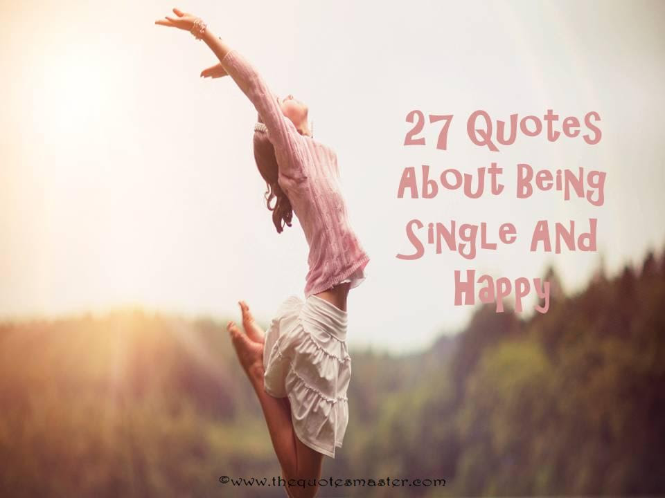 27 Quotes About Being Single And Happy