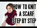 How To Knit A Scarf For Beginners Step By Step Slowly With Two Needles