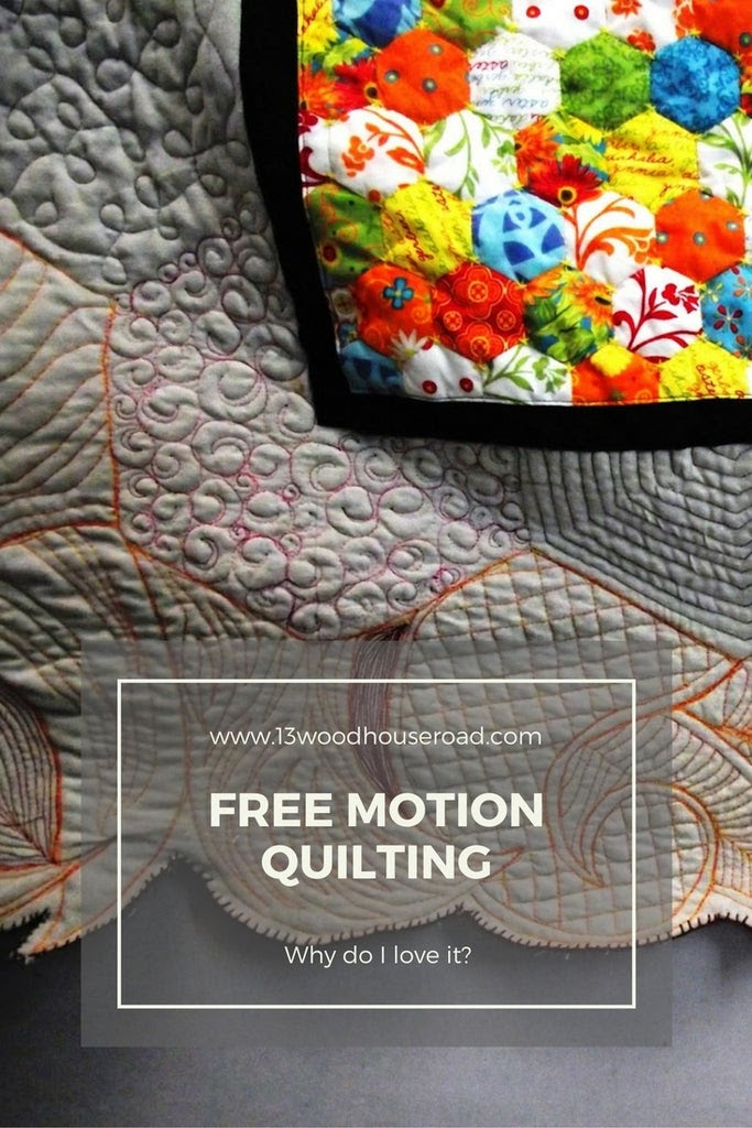 Free Motion Quilting - Why I love it?