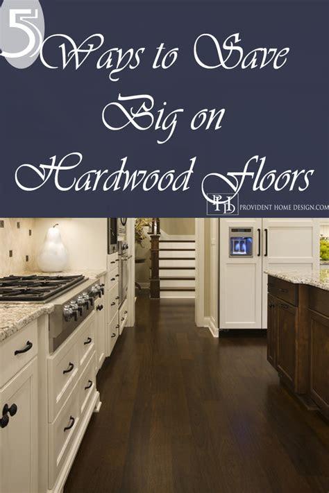 save money  hardwood floors