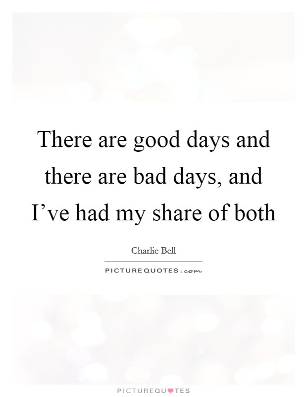 Bad Days Quotes Bad Days Sayings Bad Days Picture Quotes Page 3