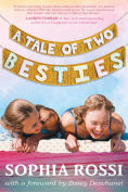 Title: A Tale of Two Besties: A Hello Giggles Novel, Author: Sophia Rossi