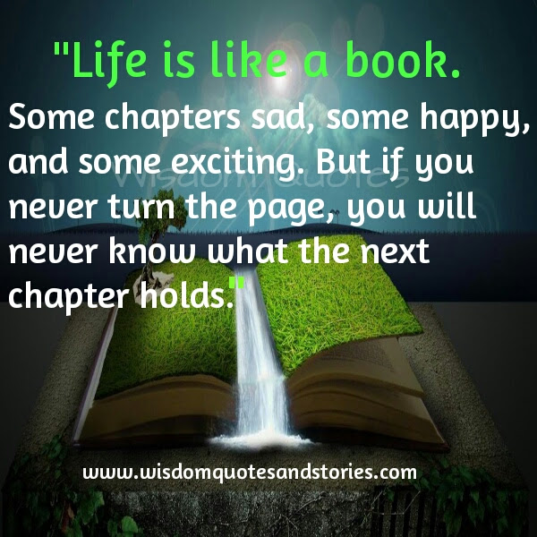 Life Is Like A Book Turn The Page For Next Chapter Wisdom Quotes
