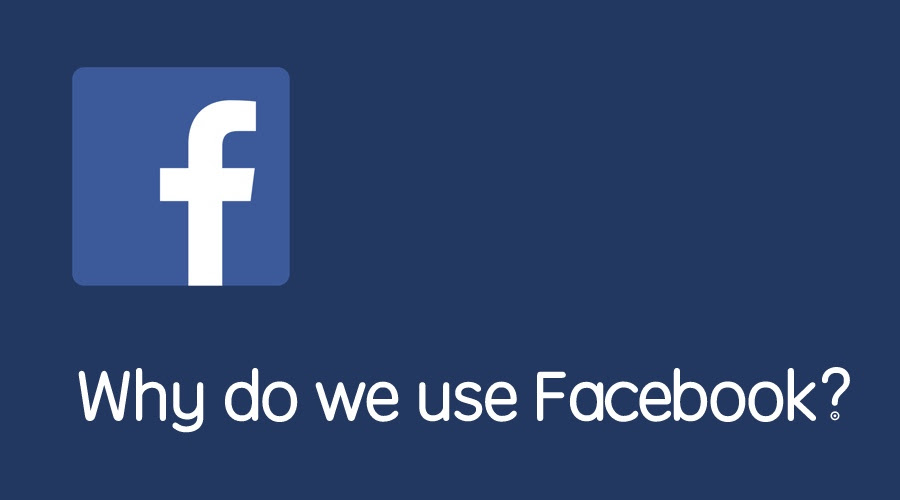 why-do-we-use-facebook