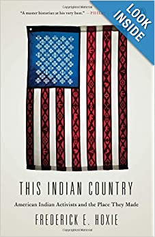 This Indian Country. Frederick E. Hoxie.