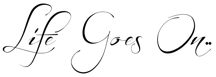 Life Goes On Tattoo Letter Scetch Download