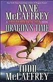 Dragon's Time, by Anne McCaffrey and Todd McCaffrey