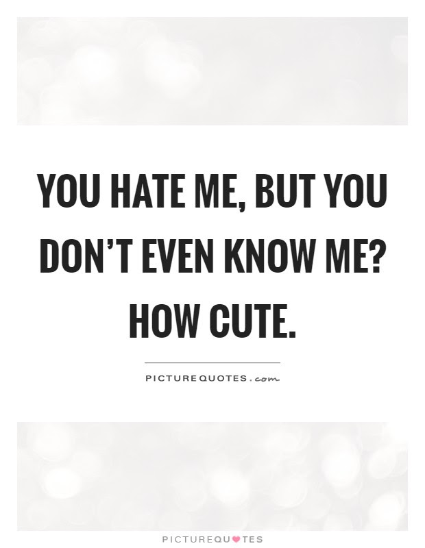 Hate Me Quotes Hate Me Sayings Hate Me Picture Quotes Page 5