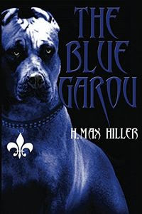 The Blue Garou by H. Max Hiller