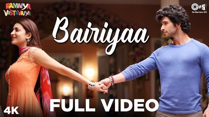Bairiyaa - Ramaiya Vastavaiya   Girish Kumar & Shruti Haasan   Atif Aslam, Shreya Ghoshal - Atif Aslam & Shreya Ghoshal Lyrics in hindi