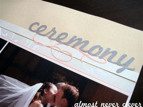 Scrapbook Layout: Wedding Scrapbook Ceremony Layout