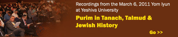 Recordings from the Yom Iyun on Purim in Tanach, Talmud and Jewish History