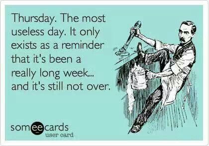 Hello Thursday The Most Useless Day Of The Week