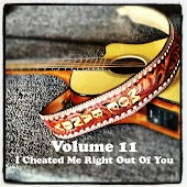 Volume 11 - I Cheated Me Right Out Of You