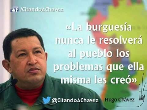 C:UsersGisela LeonPicturesChavez. La burguesía no resolvera problemas al pueblo.jpg