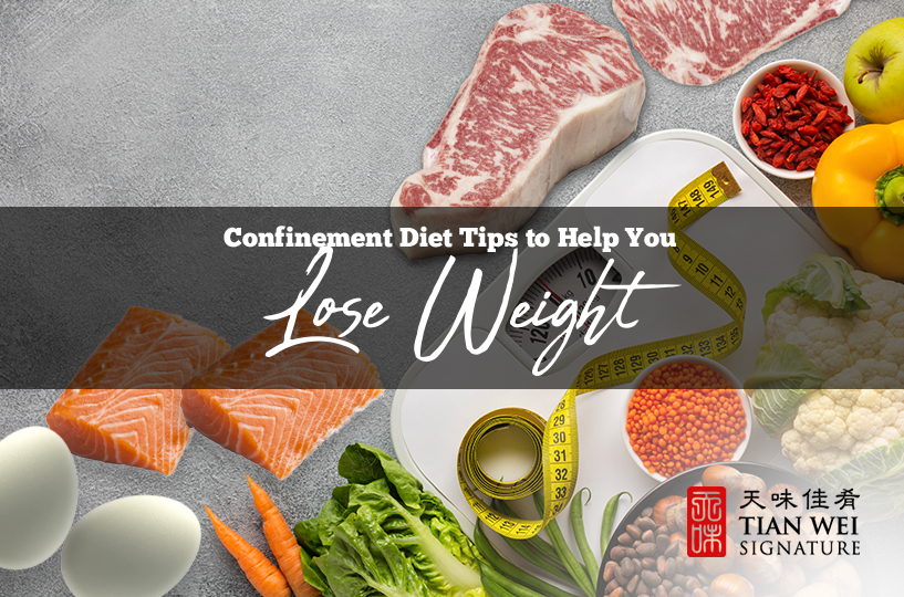 Confinement Diet Tips to Help You Lose Weight
