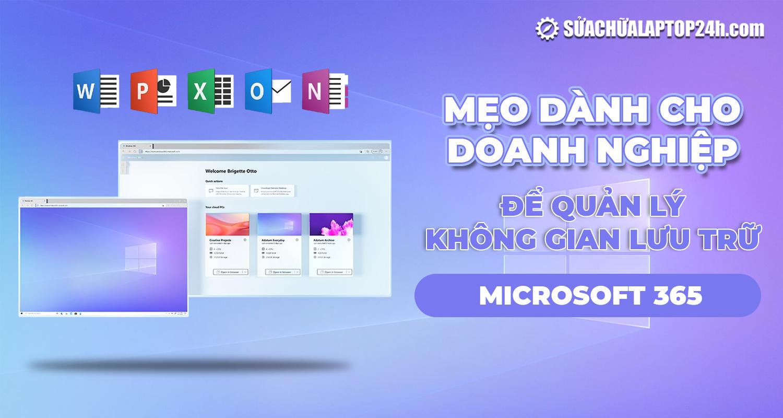 Mẹo quản lý không gian lưu trữ Microsoft 365