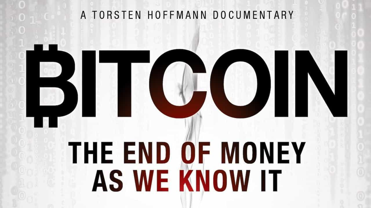 https://watchdocumentaries.com/wp-content/uploads/bitcoin-the-end-of-money-as-we-know-it.jpg