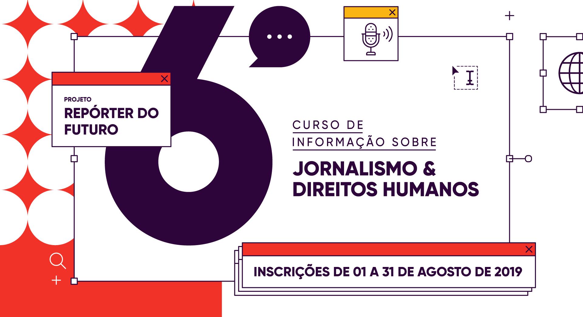 Projeto Repórter do Futuro | 6o Curso de Informação sobre Jornalismo e Direitos Humanos