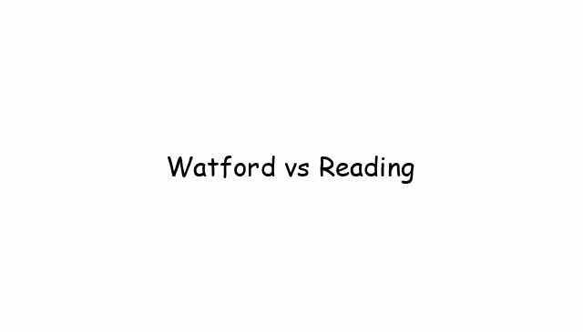 Watford vs Reading