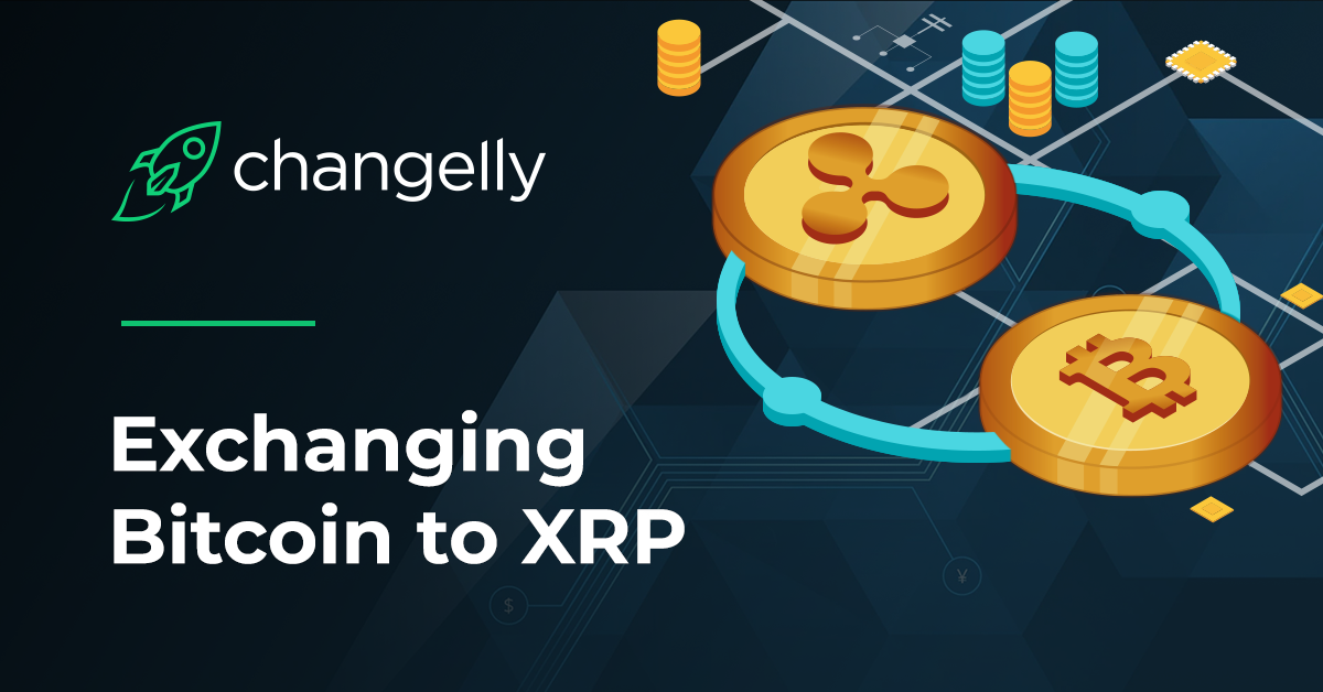 How to exchange XRP for Bitcoin (XRP to BTC)