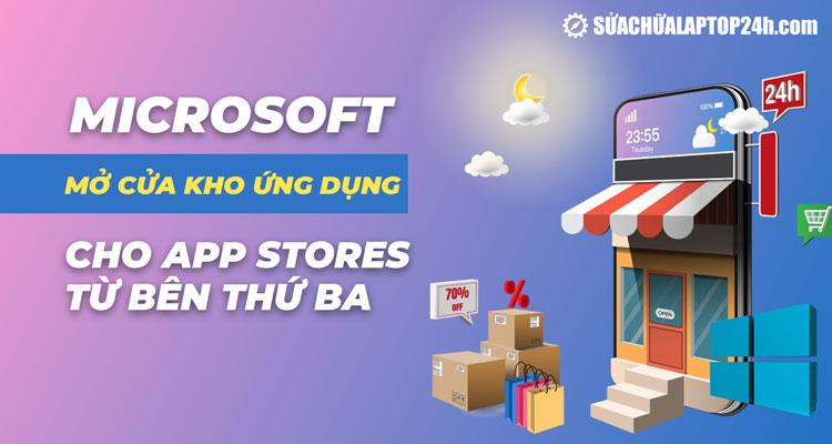 Microsoft thiết lập để lưu trữ các cửa hàng của bên thứ ba