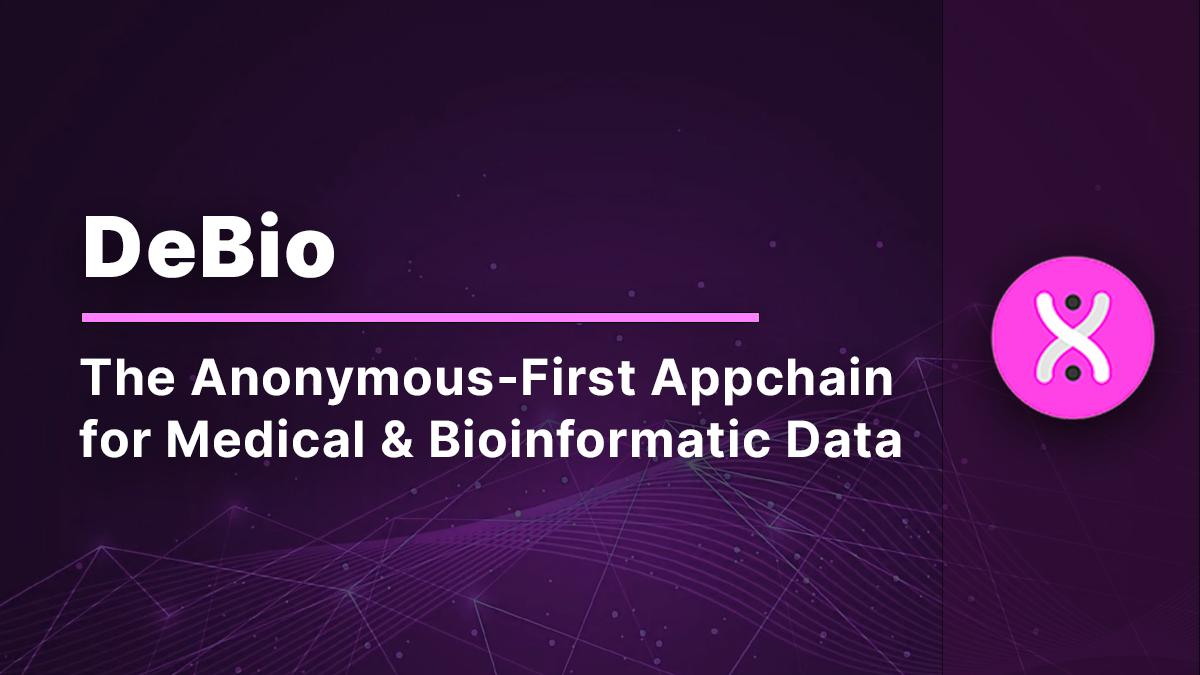 DeBio: AppChain ẩn danh đầu tiên cho dữ liệu y tế và thông tin sinh học