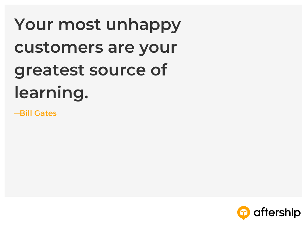 Bill Gates customer experience quote on unhappy customers being your greatest source of learning