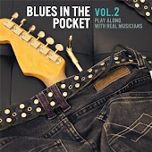 Blues in the Pocket,Vol.2(Play Along With Real Musicians)