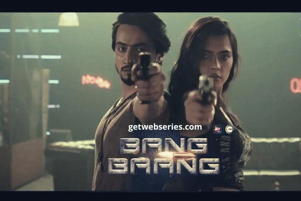 Bang Baang new indian web series