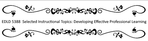 EDLD 5388  Selected Instructional Topics Developing Effective Professional Learning.jpg