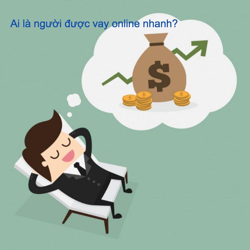 Nhiều đối tượng khác nhau được phép vay tiền nhanh online