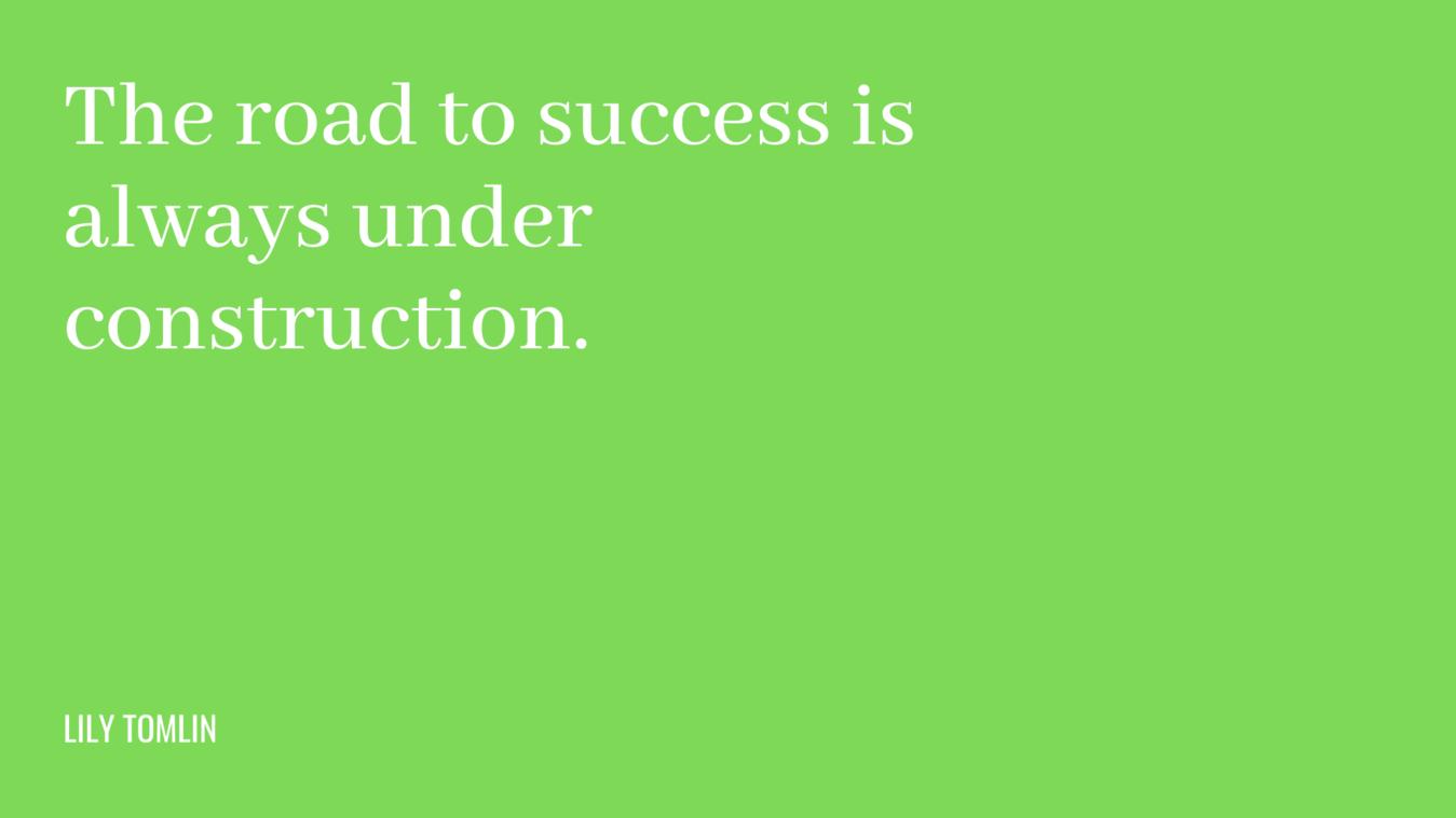 Cita: el camino hacia el éxito siempre está en construcción