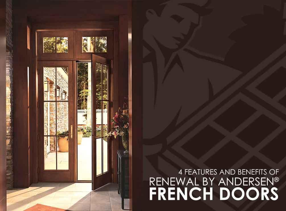 4 Features And Benefits Of Renewal By Andersen French Doors