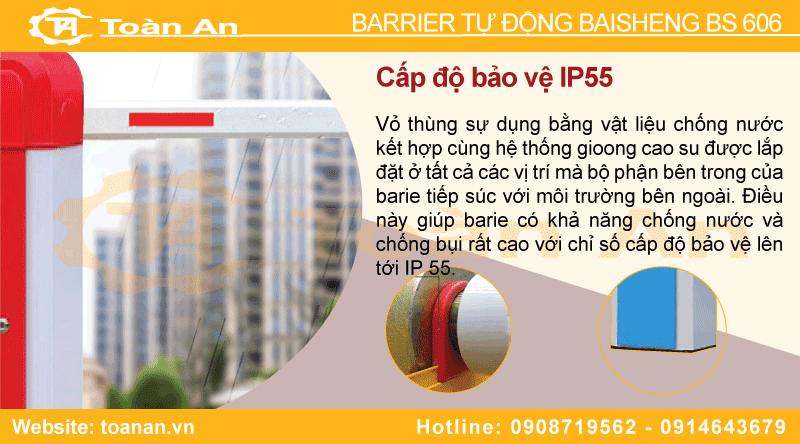 Barrier tự động bs 606 được thiết kế với cấp độ bảo vệ IP55.