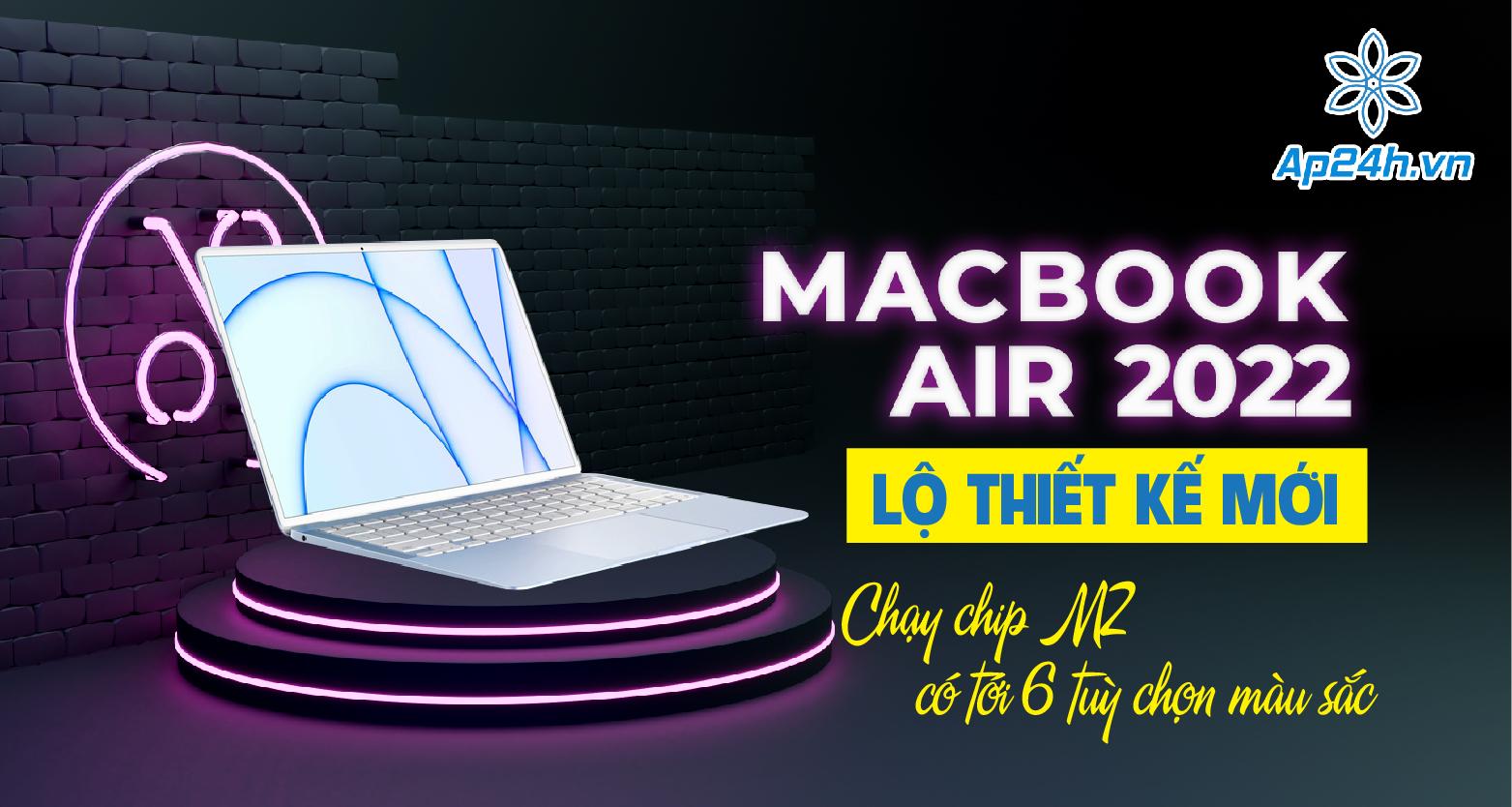 Macbook Air 2022 lộ thiết kế mới