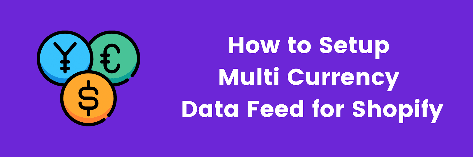 Multi Currency Data Feed for Shopify
