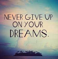 Never Give up on Your Dream, Motivational Speeches