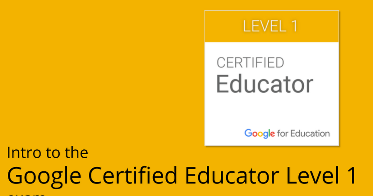 Intro To Google Certified Educator Level 1 Google Slides