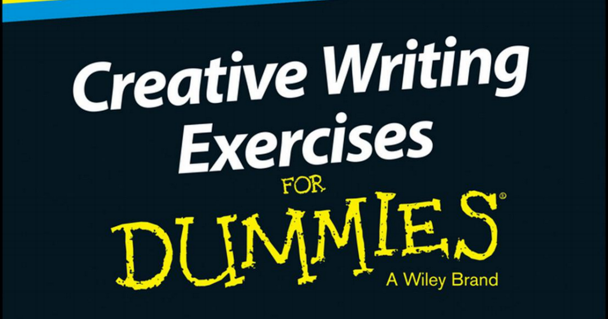 creative writing for dummies The cambridge introduction to creative writing this pioneering book introduces students to the practice and art of creative writing and creative reading.