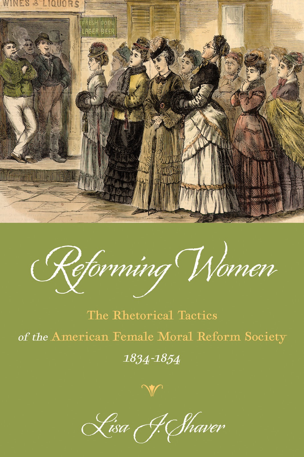 Cover of Shaver's book. The top half features artwork of 1800s women waiting in line outside a wine and liquor store. The bottom half has the title written in decorate white and yellow typeface on a green background.