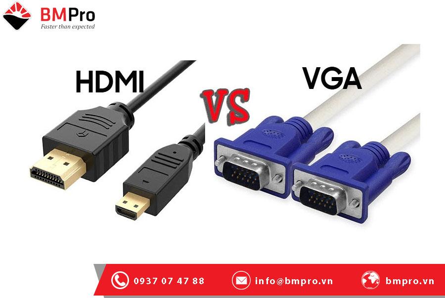 Nên chọn cổng kết nối HDMI hay VGA?