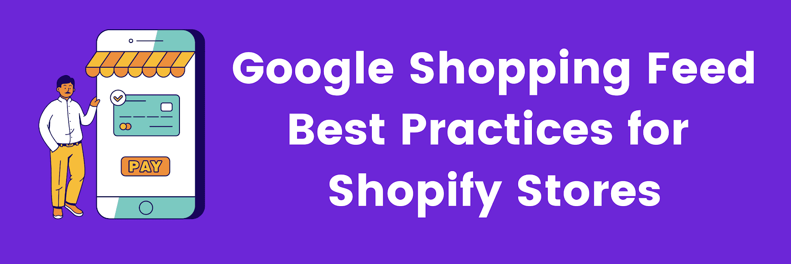 Google Shopping Feed Best Practices for Shopify Stores