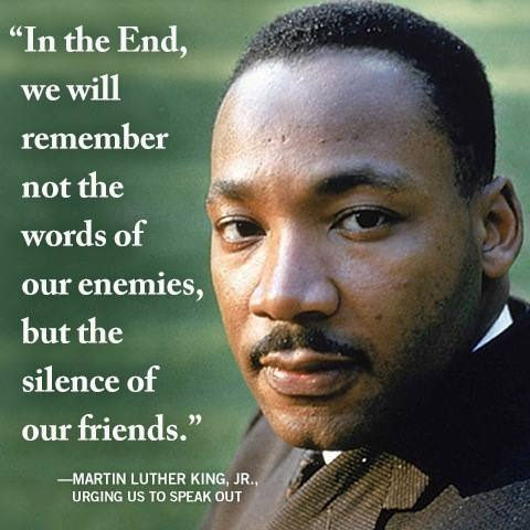 "MLK Quote | ""In the end, we will not remember the words of o… 