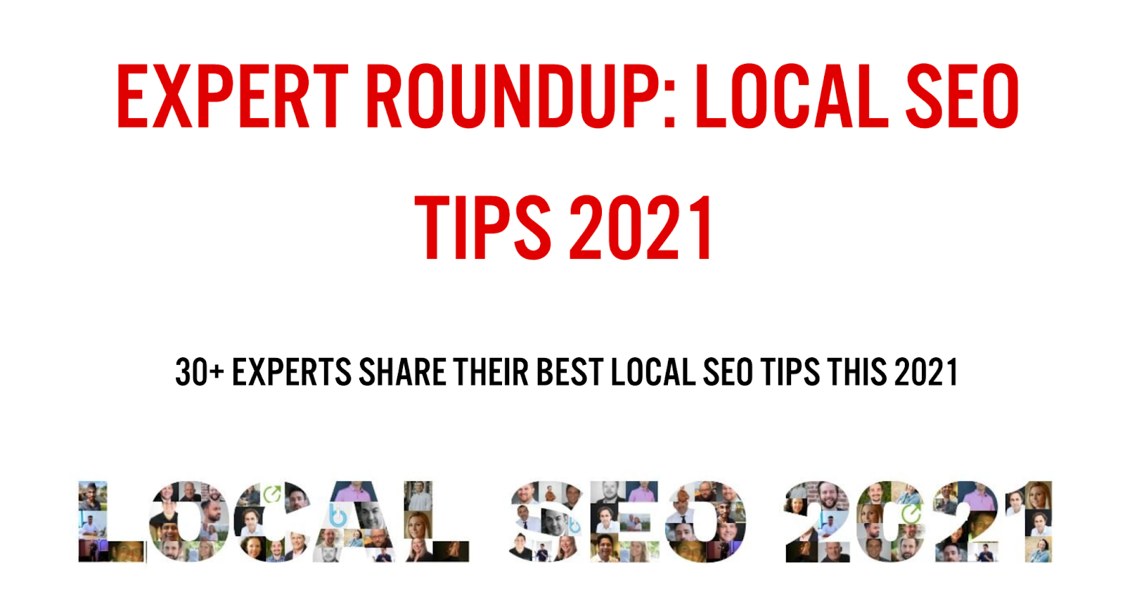 An expert roundup blog about local SEO tips for 2021.