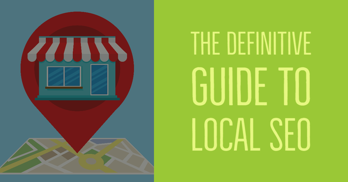 Definitive Guide to Local SEO