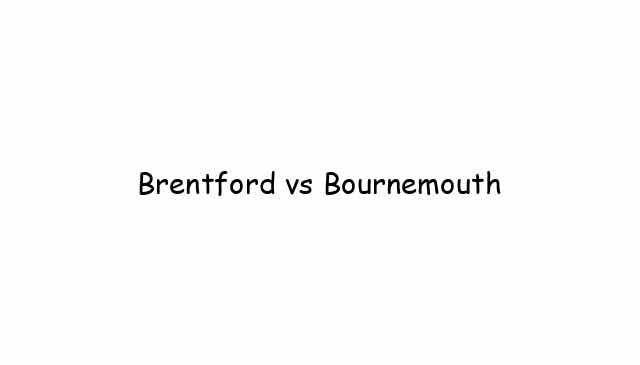 Brentford vs Bournemouth