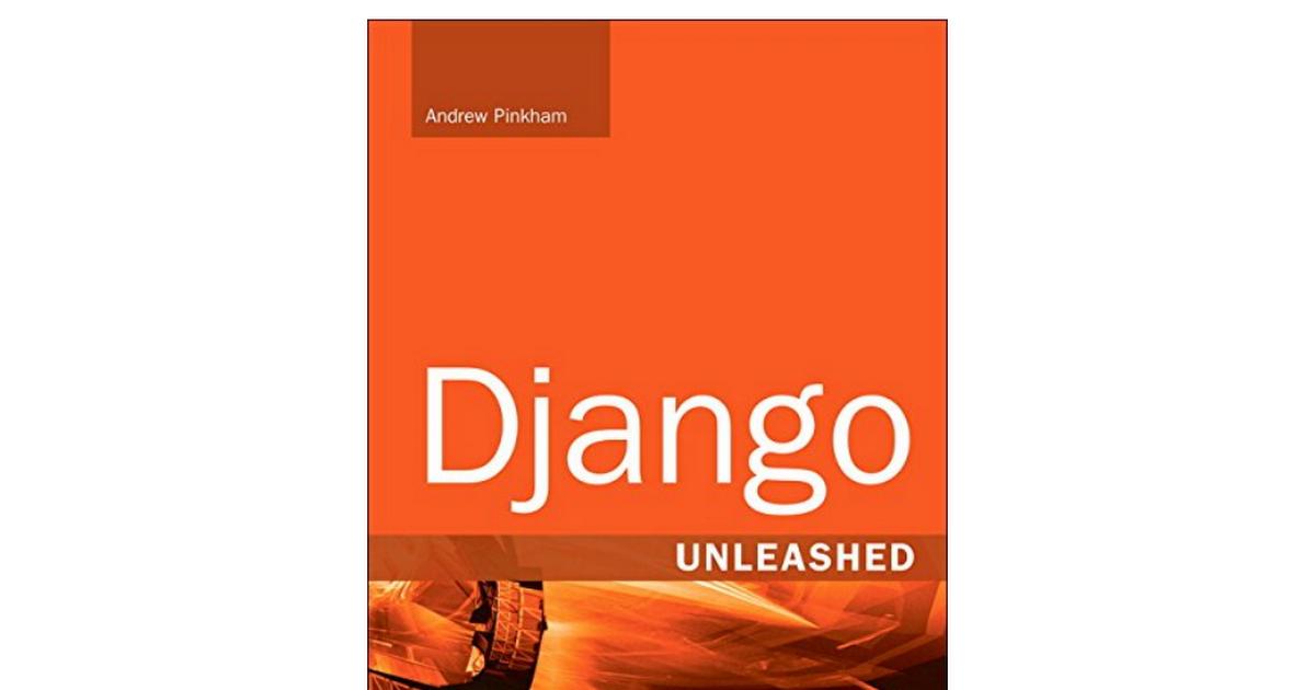 Bit Ebook Django Unleashed Andrew Pinkham Free Download Pdf