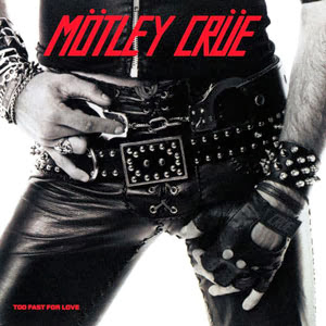 Motley-Crue-1981-Too-Fast-for-Love