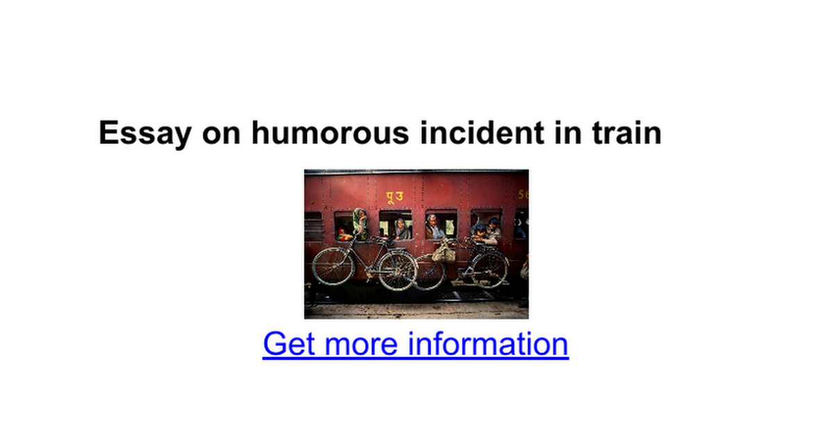 essay on humorous incident in train google docs
